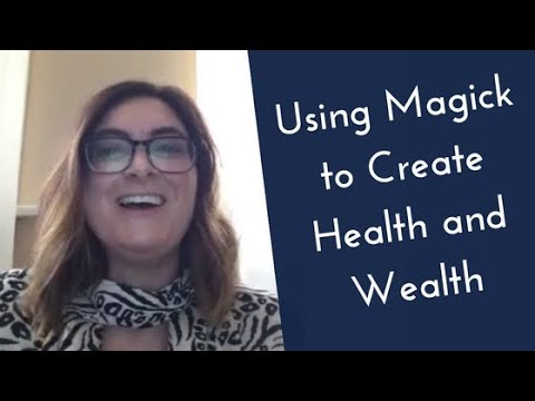 Using Magick to Create Health and Wealth with Karla Clark