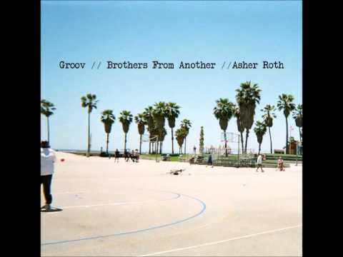 Brothers From Another - Groov Feat Asher Roth
