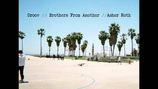 Watch Brothers From Another Groov Ft Asher Roth video