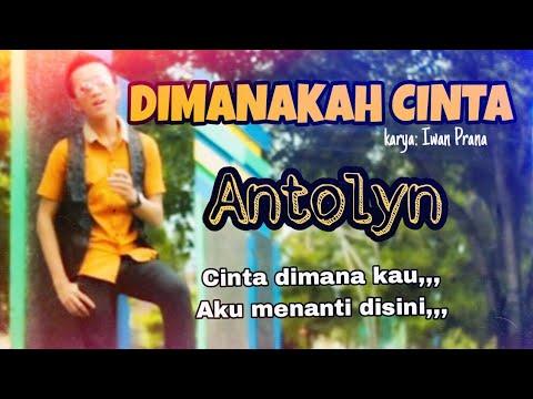 Antolyn - Dimanakah Cinta / Tak Tun Tuang