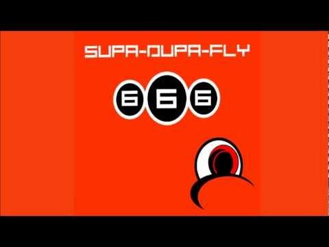 666 - Supa-Dupa-Fly [HQ]