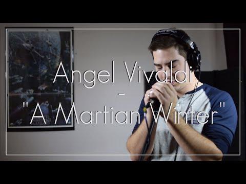 Angel Vivaldi // A Martian Winter // Cover by Dustin B