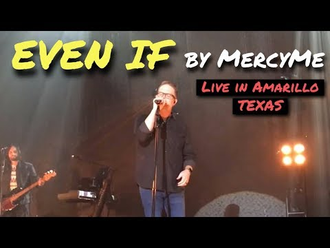 MercyMe EVEN IF LIVE in Amarillo TEXAS