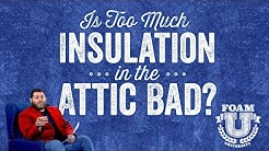 Is Too Much Insulation in the Attic Bad? | Foam University