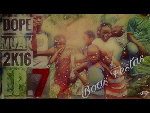 Dope Muzik - 2k16 (EP.7)