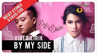 Maudy Ayunda & David Choi - By My Side | Official Lyric Video