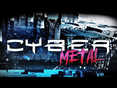Cyber / Industrial Metal COMPILATION | Unexysted
