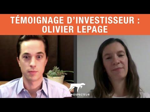 Témoignage d'un investisseur à succès - Olivier Lepage