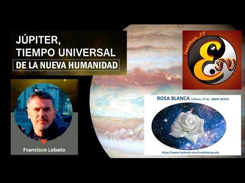 Francisco Lobato  Júpiter, tiempo universal de la nueva humanidad