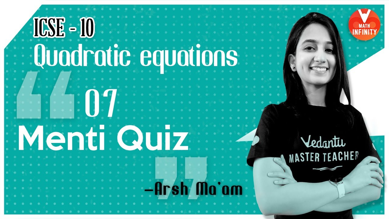 Quadratic Equations - 7 | Menti LIVE Quiz | Quiz on Quadratic Equations | ICSE Class 10 Maths