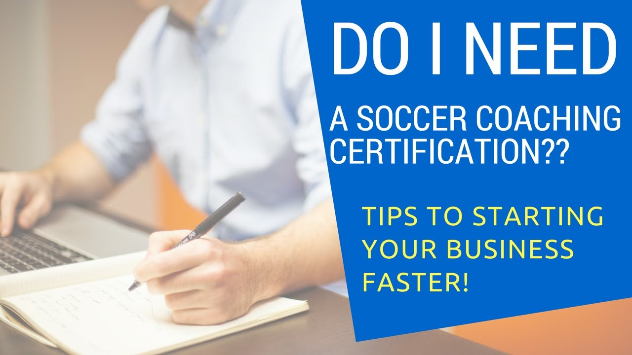 Do i need a coaching certification to start a private soccer do i need a coaching certification to start a private soccer training business full disclosure xflitez Choice Image
