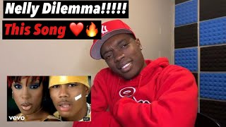 THIS IS THE ONE   Nelly - Dilemma (Official Music Video) ft. Kelly Rowland REACTION!!!!