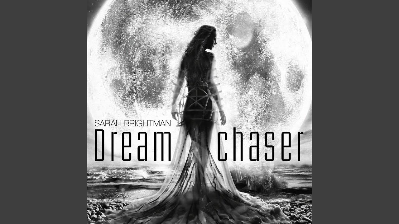 SARAH BRIGHTMAN 2013DREAM CHASER MP3 СКАЧАТЬ БЕСПЛАТНО