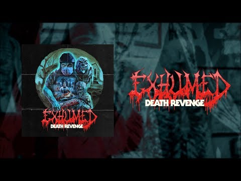 EXHUMED  Death Revenge FULL ALBUM STREAM