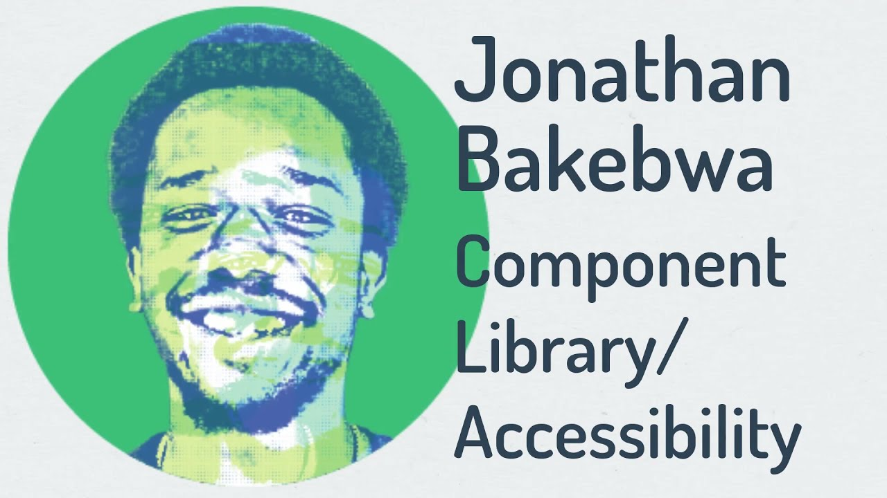 VueConf US 2021 | Component Library / Accessibility by Jonathan Bakebwa