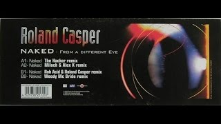 Roland Casper - Naked - From a Different Eye (The Hacker Remix / Miloch and Alex K remix)