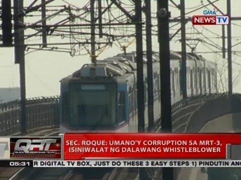 QRT: Sec. Roque: Umano'y corruption sa MRT-3, isiniwalat ng dalawang whistleblower