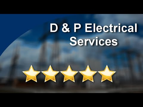 D & P Electrical Services Kingsport Remarkable Five Star Review by Tony D.