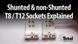 shunted non shunted t8 t12 sockets tombstones explained by total bulk lighting