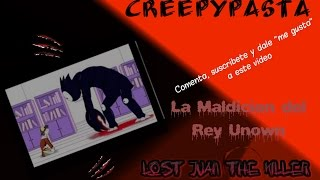 Creepypasta---La Maldicion del Rey Unown