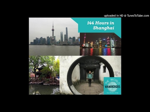 144 Hours in Shanghai