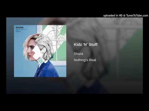 Shura - Kidz 'N' Stuff [Lyrics]