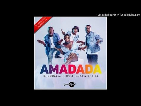 DJ Gukwa - Amadada (feat. DJ Tira, Emza & Tipcee)