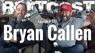 Bertcast # 337 - Bryan Callen & ME