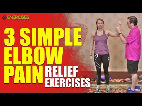 3 Simple Elbow Pain Relief Exercises