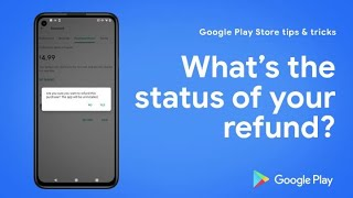 Google Play Store Tip and Tricks - Refund Status