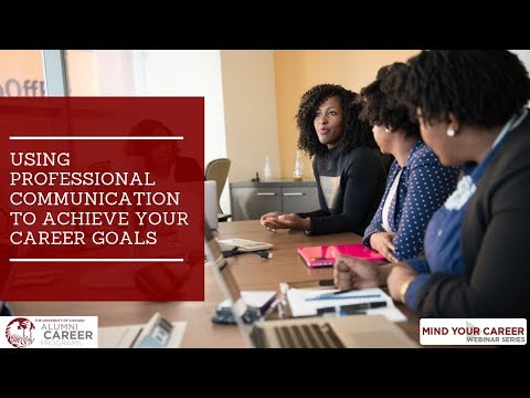 Mind Your Career | Using Professional Communication To Achieve Your Career Goals