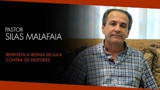 Pr. Silas Malafaia Responde a Ironia de Lula Contra Pastores