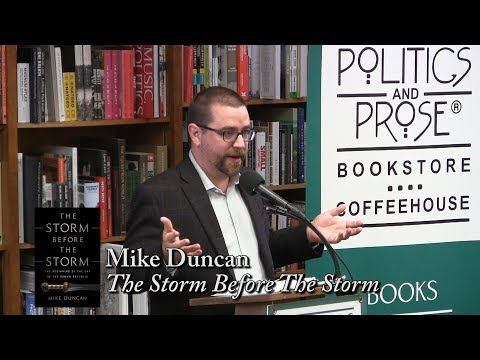 "Mike Duncan, ""The Storm Before The Storm"""