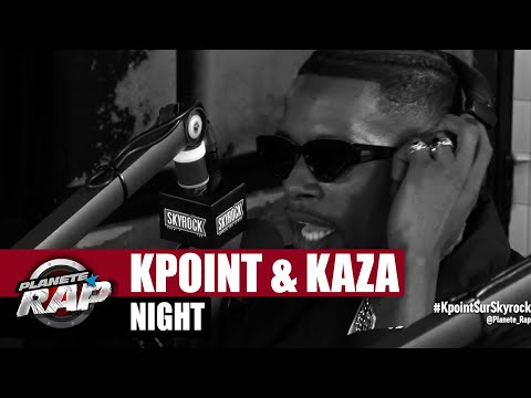 Youtube: [Exclu] KPoint « Night » ft Kaza #PlanèteRap