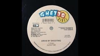 JUNIOR CAT - DRIVE BY SHOOTING (GHETTO VIBES)