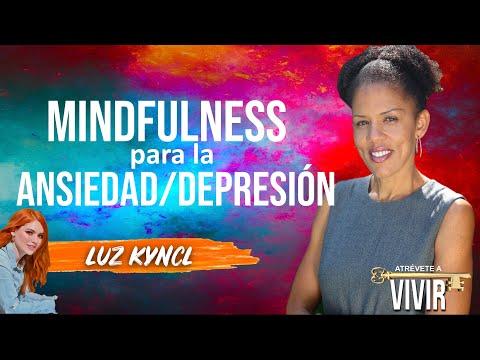Mindfulness para la Depresión y Ansiedad con Luz Kyncl (Atrévete a Vivir)