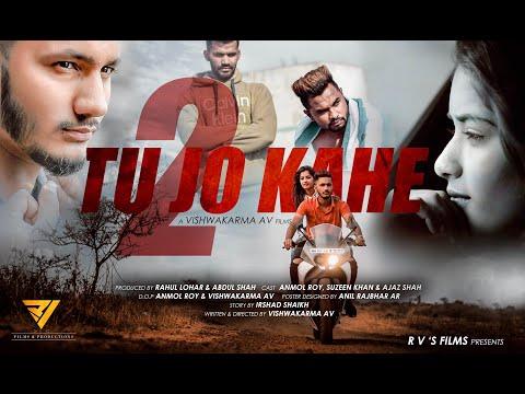 Tu Jo Kahe 2 | Video Song | Anmol Roy | Suzeen Khan | VISHWAKARMA AV| Full Video Song 2018