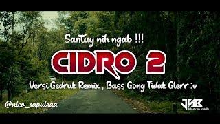 DJ Cidro 2 (Panas Panase Srengenge Kui) Gedruk Remix.. Gamelan Angklung