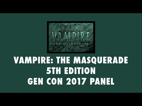Vampire the Masquerade 5th edition Gen Con 2017 Panel