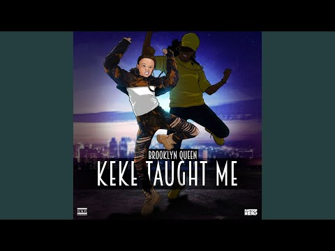 Keke Taught Me