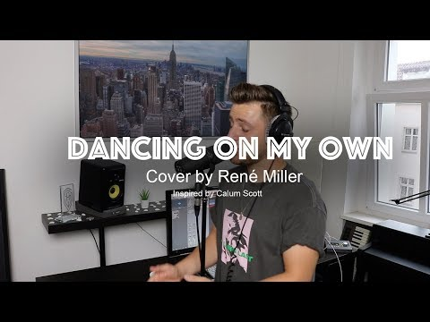 Dancing On My Own (Cover By René Miller)