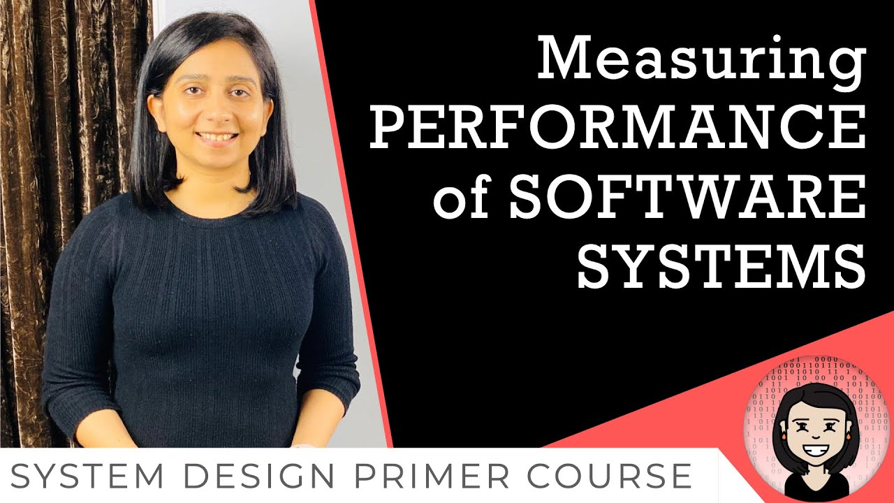 Performance Metrics Of Components in A Software - System Design Tutorials - Lecture 15