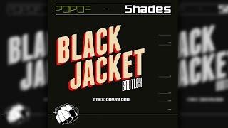 Popof - Shades (Black Jacket Bootleg) - FREE DOWNLOAD