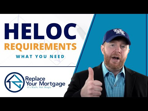 Requirements For A Home Equity Line Of Credit (HELOC)?