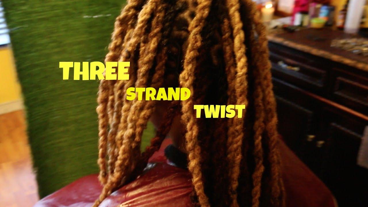 Loc Styles Three Strand Twist Youtube