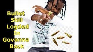 Bullet Still Logded In Govanna Back