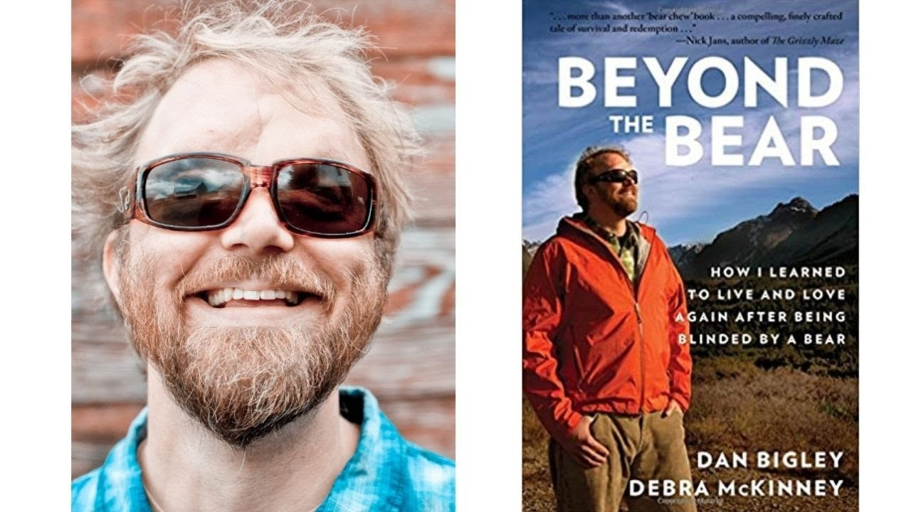 Image for Author Talk: Beyond the Bear: How I Learned to Live and Love Again After Being Blinded by a Bear with Dan Bigley webinar
