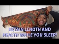 HOW TO: RETAIN LENGTH AND HEALTH WHILE YOU SLEEP! | Men's Natural Hair Care