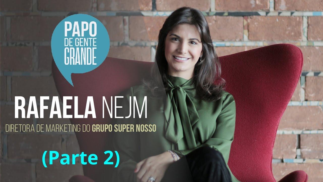 Papo de Gente Grande - Rafaela Nejm (Parte 2) - YouTube