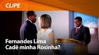 Fernandes Lima - Cadê minha Rosinha? [ CLIPE OFICIAL ]